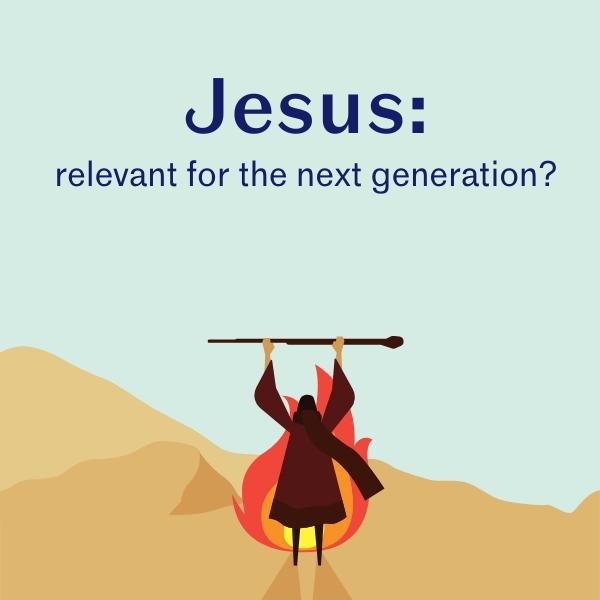 Jesus: relevant to the next generation?